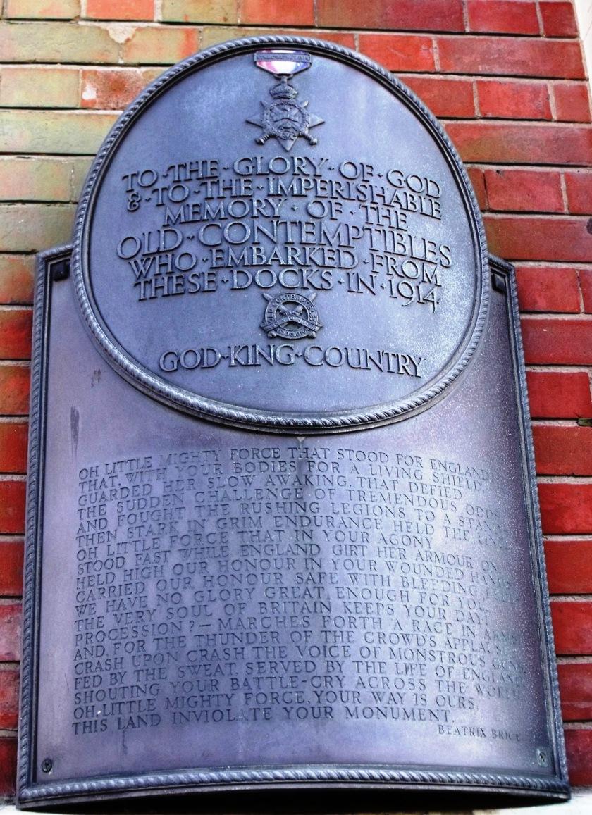 Memorial plaque dedicated to 'The Old Contemptibles' who sailed from Southampton Docks in 1914.  Located at the crossroads of Platform Road and Central Road on the building to the right of Dock Gate 4, Southampton Docks. The plaque was unveiled on  Poem inscription is by British war poet Beatrix Brice-Miller (1877-1959) and is reprinted in full below. ©Come Step Back in Time.